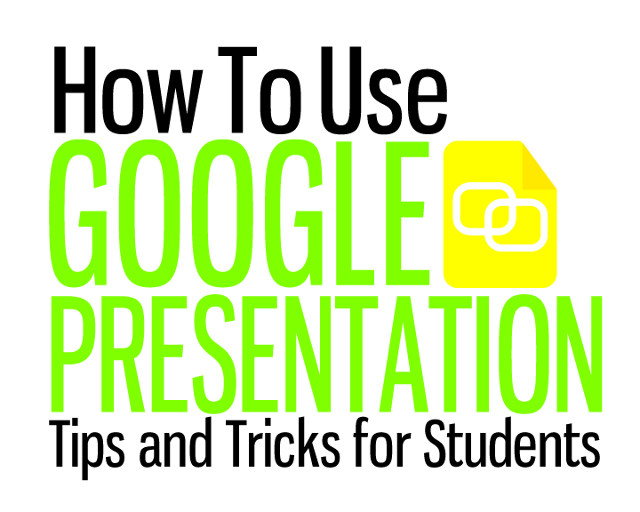 Google Presentation Tips and Tricks for Students by Carrie Baughcum