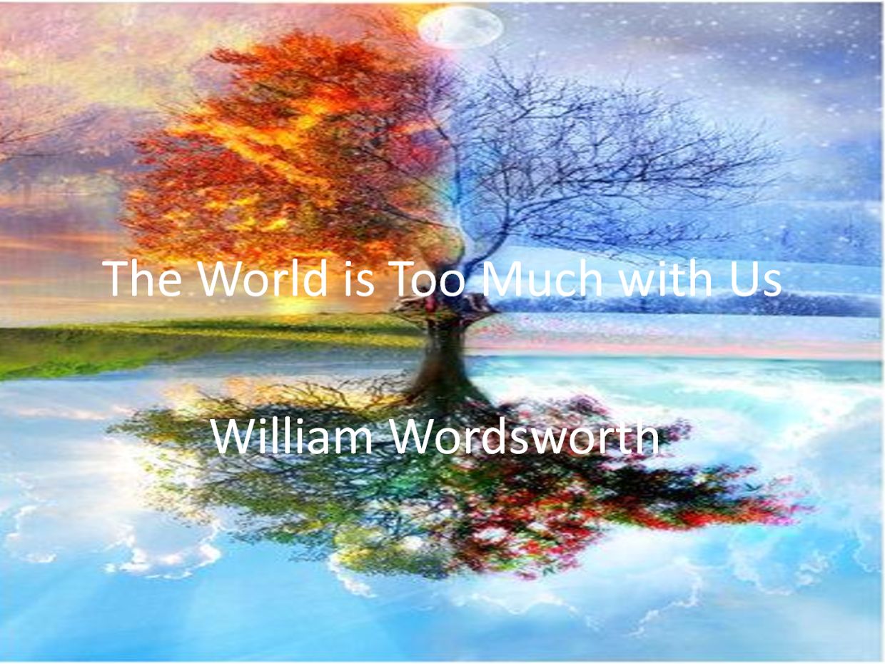 a critique of the world is too much with us by william wordsworth The world is too much with us by william wordsworth the world is too much  with us late and soon, getting and spending, we lay waste our.