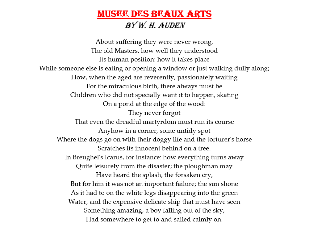 """an analysis of the poem musee des beaux arts by w h auden Musée des beaux arts w h auden """"musée des beaux arts"""" (french for """"museum of fine arts"""") is an auden poem written in 1938."""