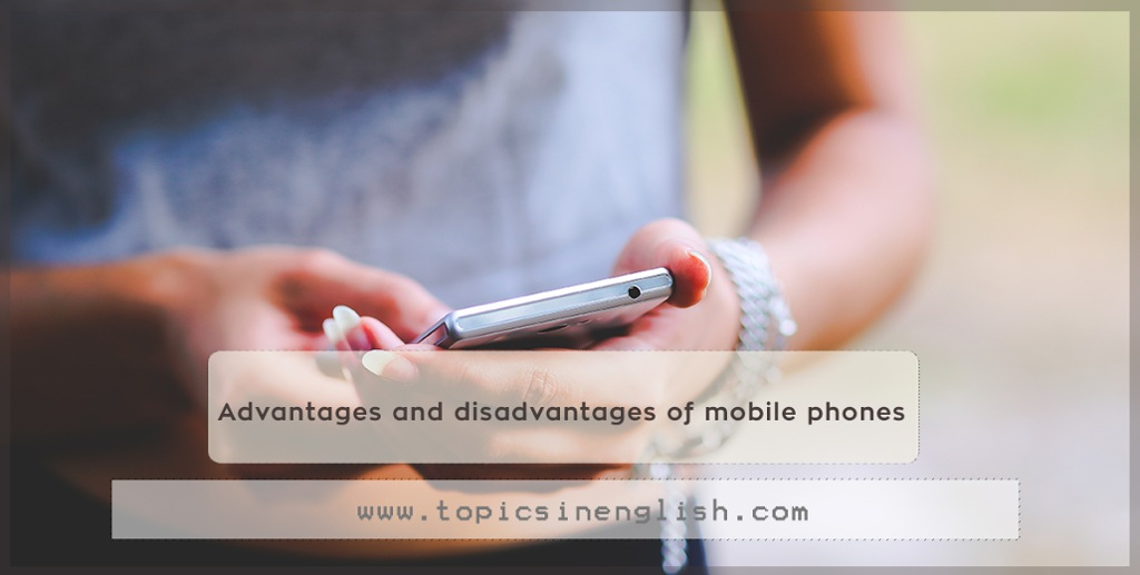 disadvantages of mobile phones What are the advantages and disadvantages of mobile what are the advantages and disadvantages how do you retrieve deleted messages on your mobile phone.