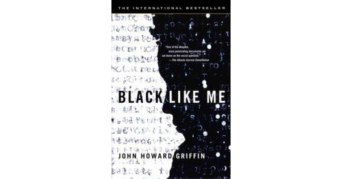 Black Like Me - by John Howard Griffin