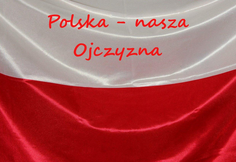Polska - naszą Ojczyzną