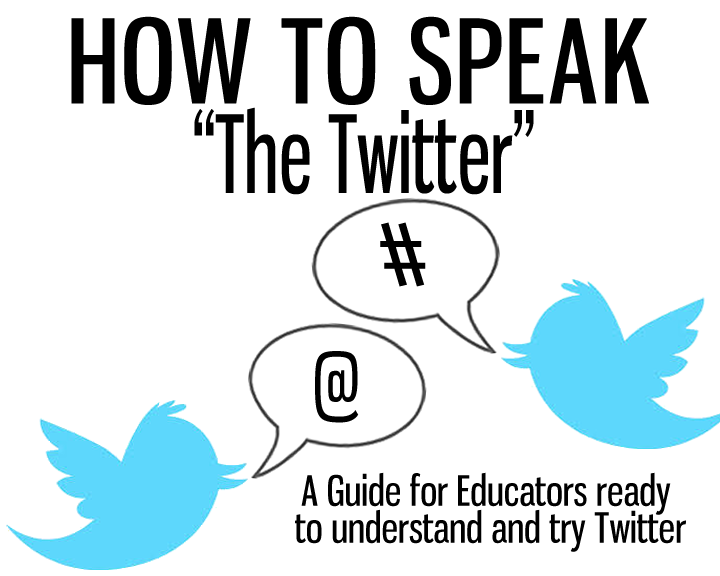 "How To Speak ""The Twitter""...an educators guide"