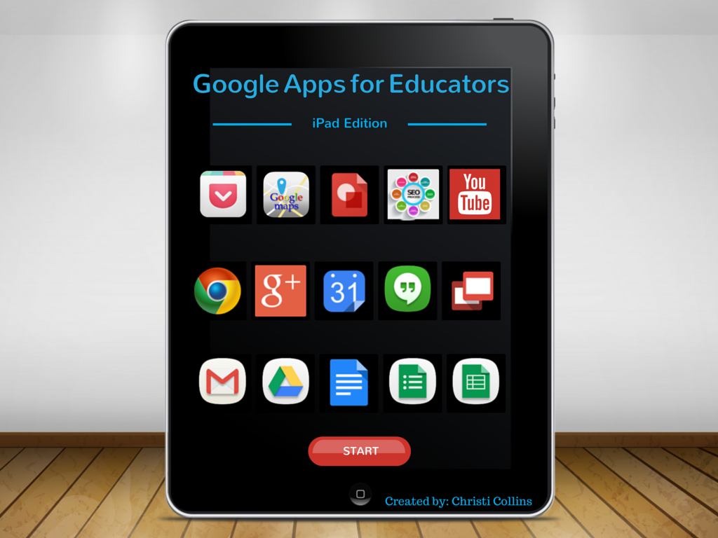 Google Apps for Educators-iPad Edition, #ChristiCollins