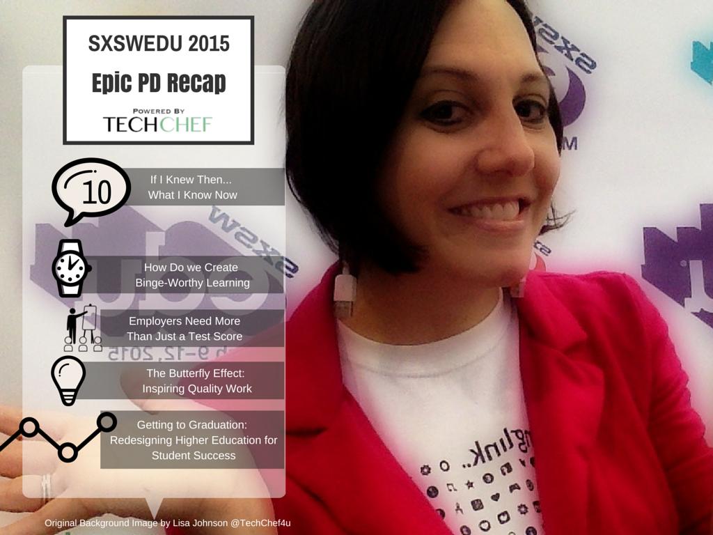 SXSWEDU 2015 TechChef4u Epic PD Recap