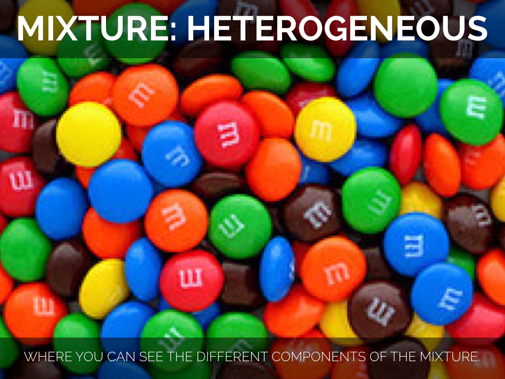 A heterogeneous mixture is simply any mixture that is not ...