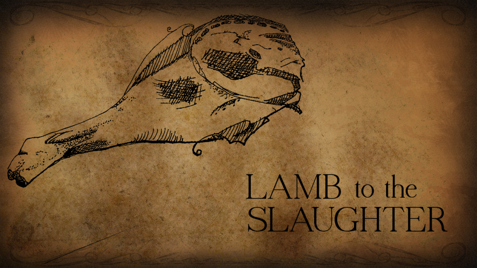 lamb to slaughter The same could be said for certain folks in roald dahl's short story 'lamb to the slaughter' the story's title also works as a dark double entendre , a word or phrase used in a way that conveys.
