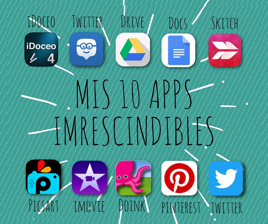 Mis 10 Apps imprescindibles