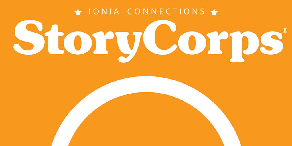 Ionia Connections: Our StoryCorps Interviews