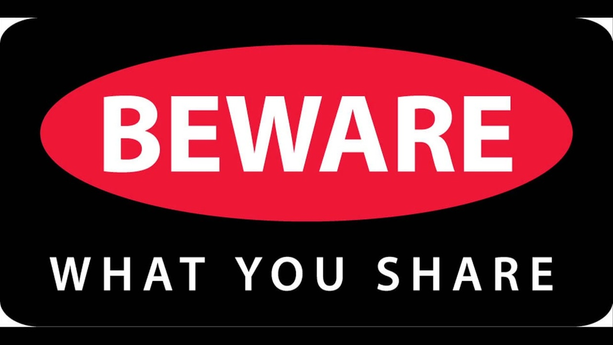 This slogan tells you beware what you share on social media.