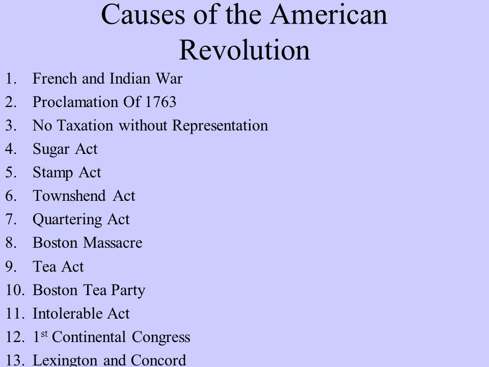 tensions as causes of the american revolution The american revolution was not a sudden reaction of the american public a series of events starting from 1763 increased the tension between the american.