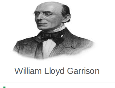 a biography of the abolitionist william lloyd garrison