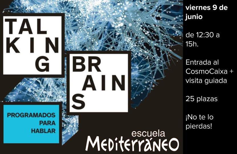 Talking Brains , 2016 Cosmocaixa Escuela Mediterraneo Bar...