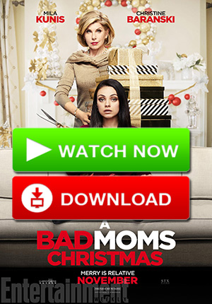 A Bad Moms Christmas 2017.A Bad Moms Christmas 2017 Full Movie Watch Online Thinglink